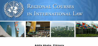 United Nations Regional Courses in International Law for Africa 2021 – Addis Ababa, Ethiopia (Fully-funded)