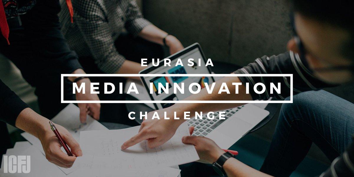 ICFJ Eurasia Media Innovation Challenge 2018 (Up to USD$100,000)