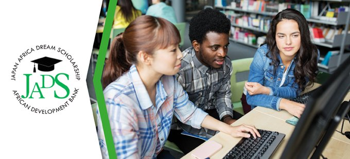 AfDB Japan Africa Dream Scholarship (JADS) Program 2018/2019 (Fully-funded)