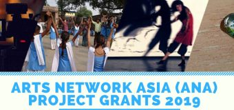 Arts Network Asia (ANA) Project Grants 2019 (Up to US$10,000)