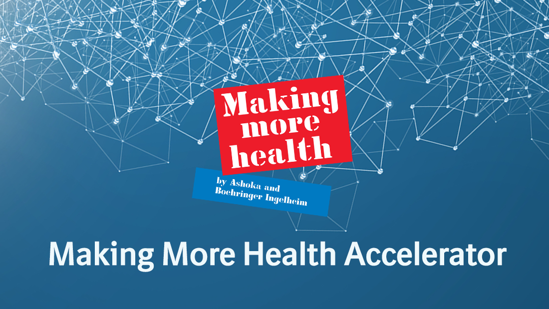 Ashoka/Boehringer Ingelheim Making More Health Accelerator 2019 (Up to Euros 50k in Funding)