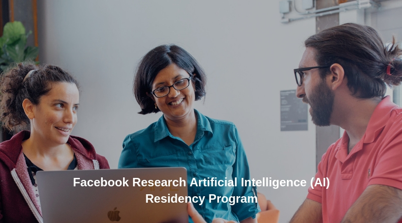Facebook Artificial Intelligence (AI) Residency Program 2021 (Paid position)