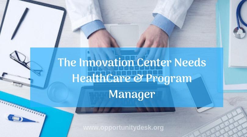 Hot Job: The Innovation Center Needs HealthCare & Program Manager – Abuja, Nigeria