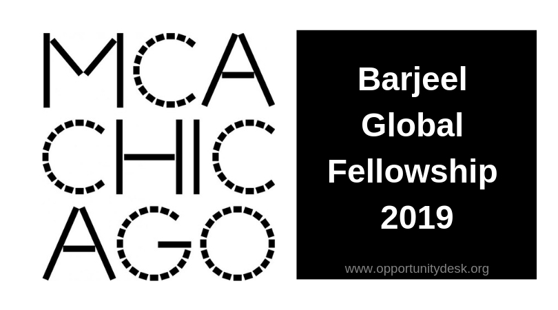 Museum of Contemporary Art Chicago Barjeel Global Fellowship 2019 (stipend of $45,000)