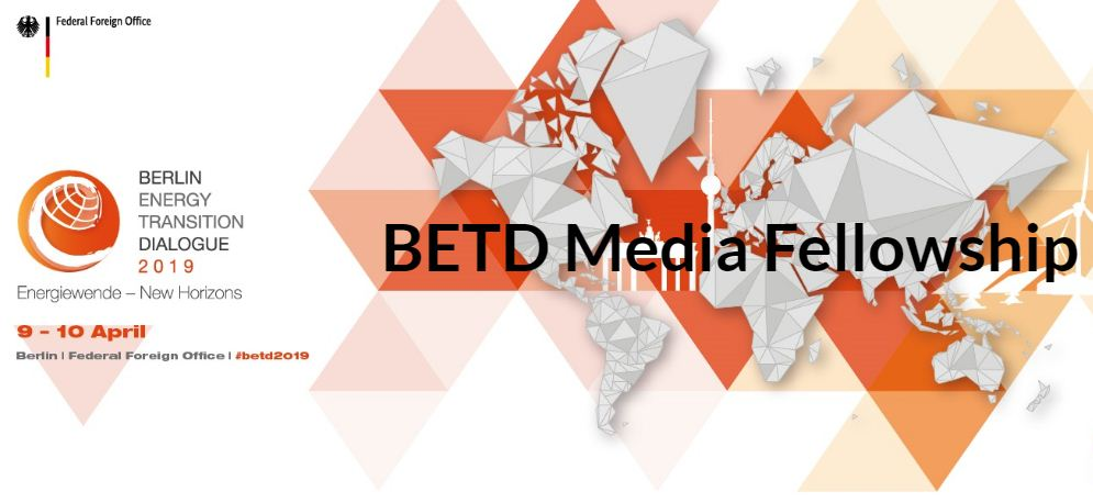 Berlin Energy Transition Dialogue (BETD) Media Fellowship 2019 (Funded to Berlin)