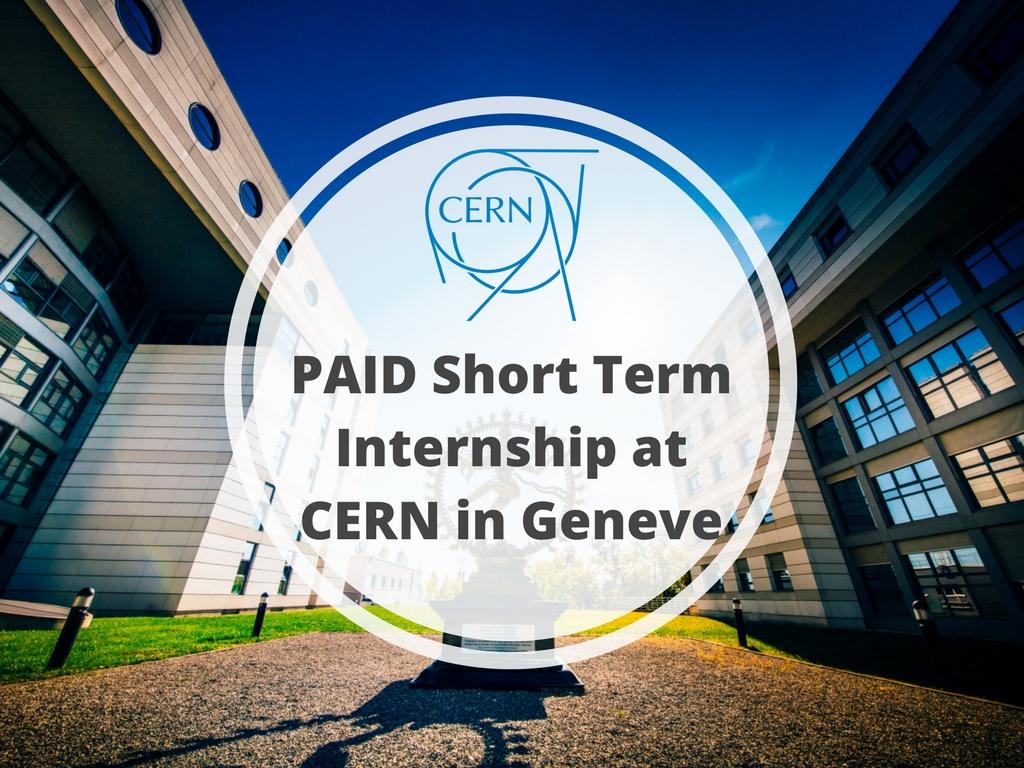 CERN Short Term Internship Program 2019 in Geneva, Switzerland (Stipend available)
