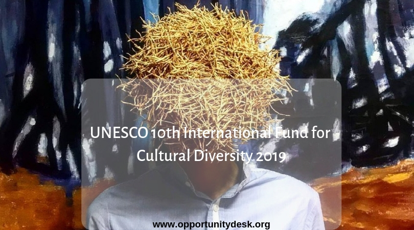 UNESCO 10th International Fund for Cultural Diversity 2019 (Up to $100,000 USD)