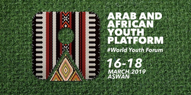 World Youth Forum's Arab and African Youth Platform 2019 (Fully-funded to Aswan, Egypt)