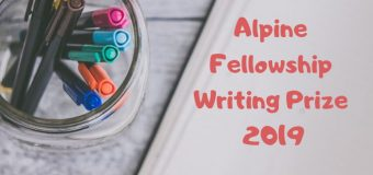 Call for Applications: Alpine Fellowship Writing Prize 2019 (Up to £15,000)