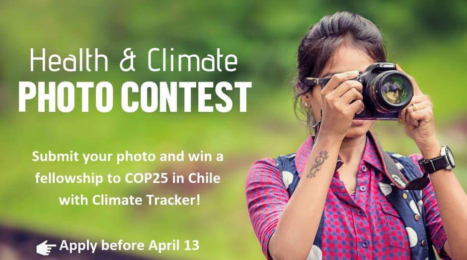 Climate Tracker Health and Climate Photo Contest 2019 (Win a fully-funded fellowship to Chile for COP25)