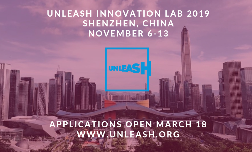 Apply now for UNLEASH Innovation Lab 2019 (Fully-funded to Shenzhen, China)