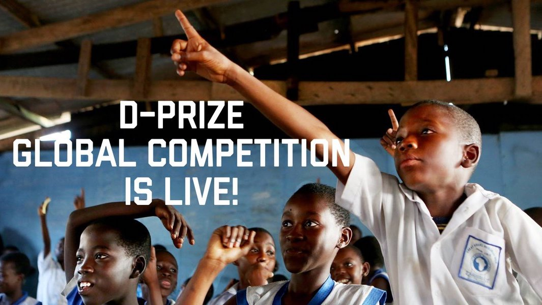 D-Prize Global Competition 2019 for Aspiring Entrepreneurs worldwide ($20,000 prize)