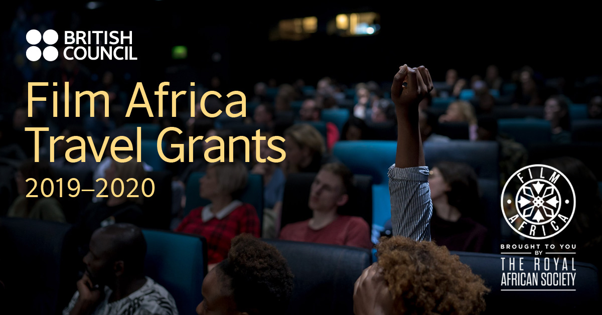Royal African Society/British Council Film Africa Travel Grants 2019-2020 (Up to £2,500)