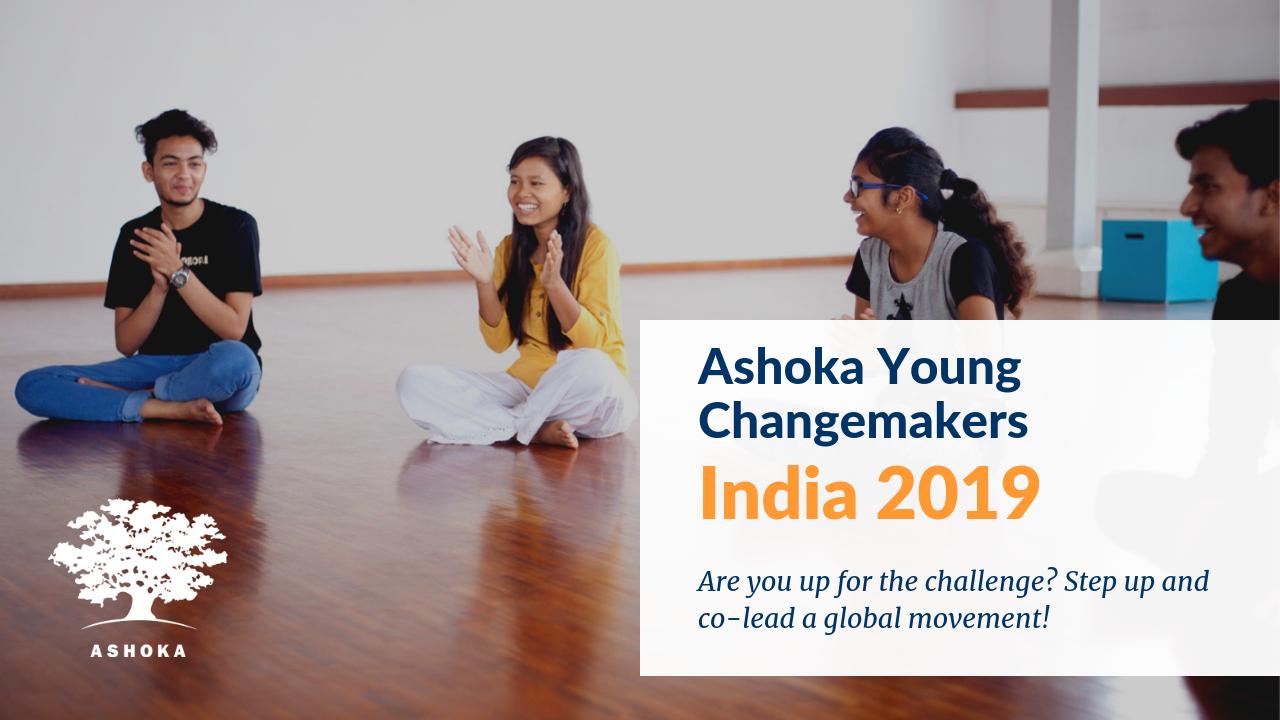 Ashoka Young Changemakers – India 2019 (Funded)