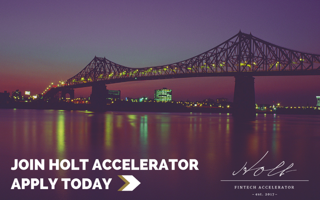 Holt Fintech Accelerator Programme 2019 for Startups (Up to $125K cash + $50K value)