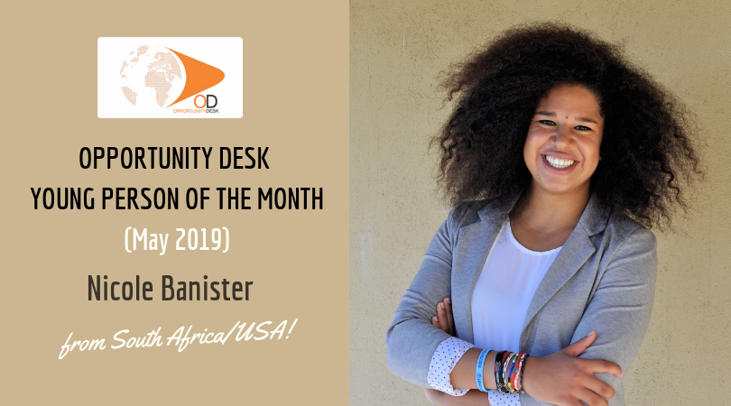 Nicole Banister from South Africa/ USA is OD Young Person of the Month for May 2019!