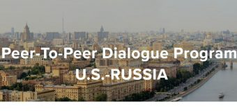 U.S.-Russia Peer-To-Peer Dialogue Programme 2019-2020 (Up to $75,000)