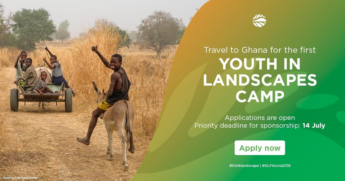 Global Landscapes Forum (GLF) Youth in Landscapes Camp 2019 – Accra, Ghana (Sponsorships Available)