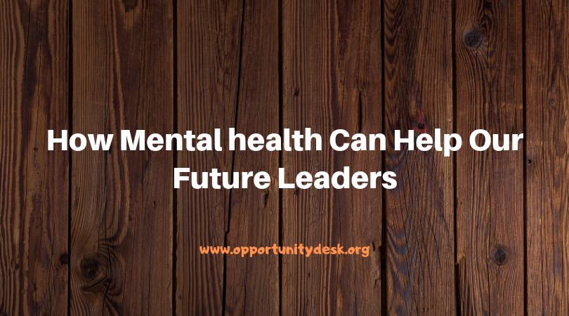 How Mental health Can Help Our Future Leaders