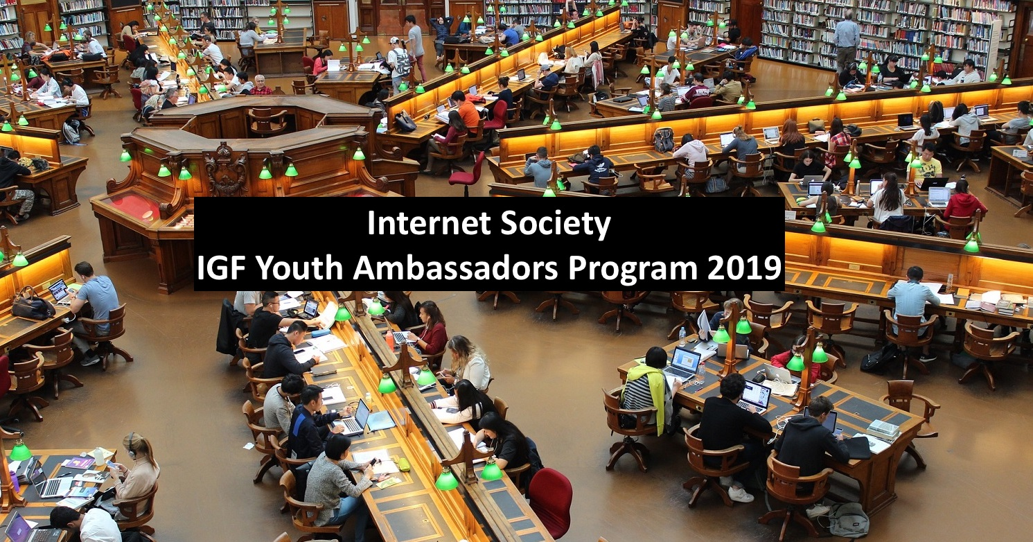 Internet Society IGF Youth Ambassadors Program 2019 (Funded to Global Internet Governance Forum in Berlin, Germany)