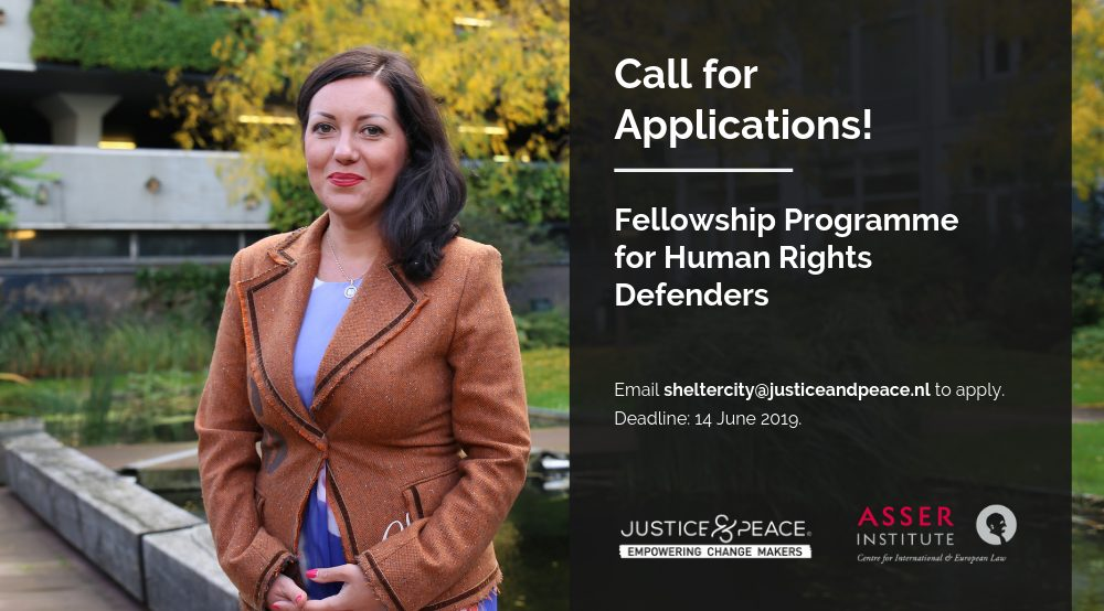 Justice and Peace Netherlands/T.M.C. Asser Institute 2019 Fellowship for Human Rights Defenders (Fully-funded)