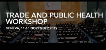 WTO Trade and Public Health Workshop 2019 in Geneva, Switzerland (Funding available)