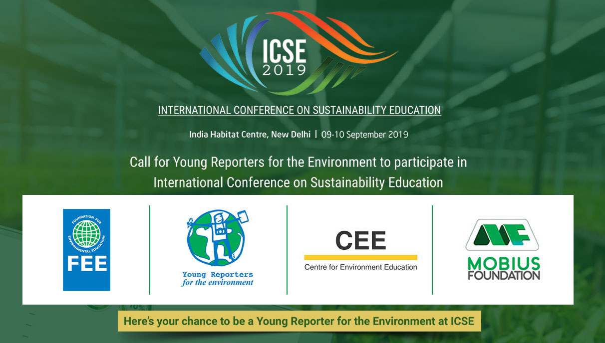 Call for Young Reporters for the Environment to attend the International Conference on Sustainability Education 2019 in New Delhi, India (Fully-funded)