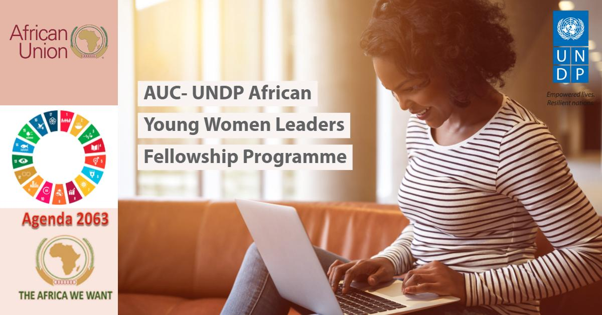 AUC-UNDP African Young Women Leaders Fellowship Programme 2019 (Fully-funded)