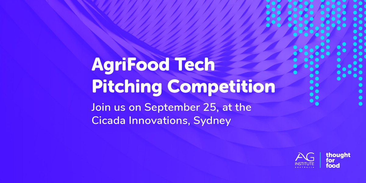 Thought for Food/Ag Institute Australia's AgriFood Tech Pitching Competition 2019 for Startups in Oceania
