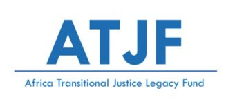 Call for Proposals: Africa Transitional Justice Legacy Fund (ATJLF) 2019