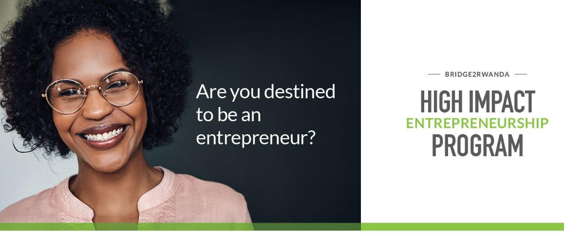 Bridge2Rwanda High Impact Entrepreneurship Program 2019 for Rwandans and Kenyans (Fully-funded)