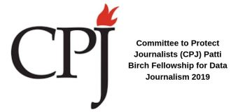 Committee to Protect Journalists (CPJ) Patti Birch Fellowship for Data Journalism 2019 (Stipend of $40,000)