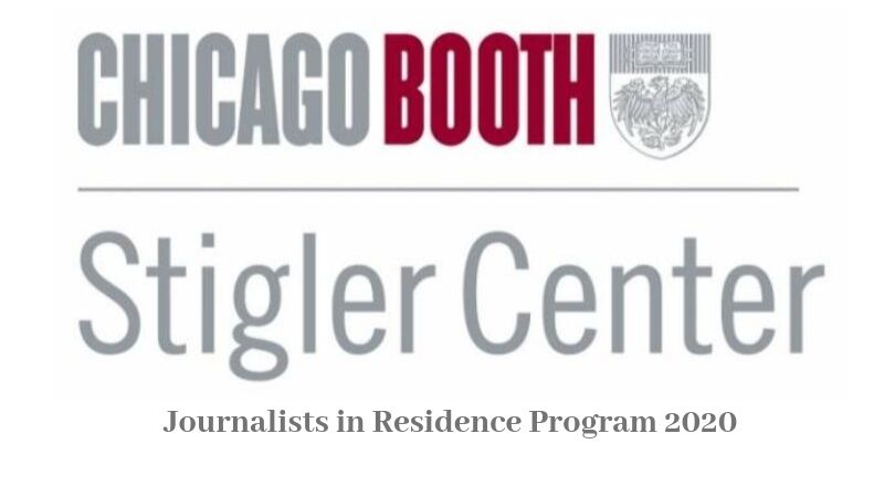 The Stigler Center Journalists in Residence Program 2020 (Fully-funded to Chicago, USA)
