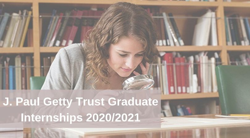 J. Paul Getty Trust Graduate Internships 2020/2021