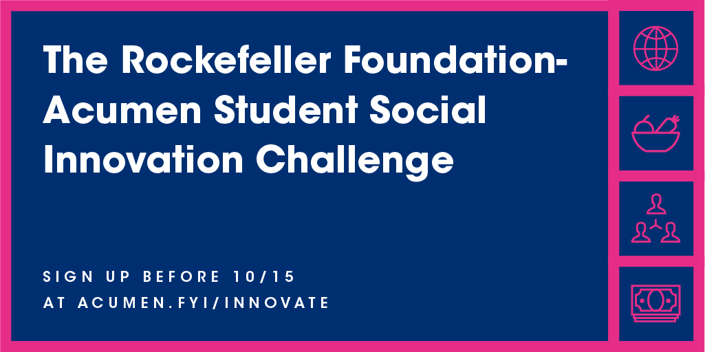 Rockefeller Foundation-Acumen Student Social Innovation Challenge 2019 (Win up to $20,000 and more)