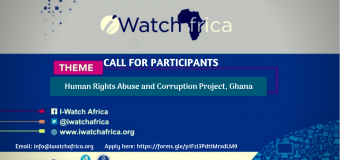 Call for Participants: iWatch Africa Human Rights Abuse & Corruption Project 2019 in Ghana