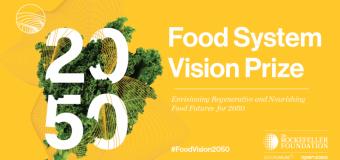 Rockefeller Foundation Food System Vision Prize 2020 (Total prize of $2,000,000)