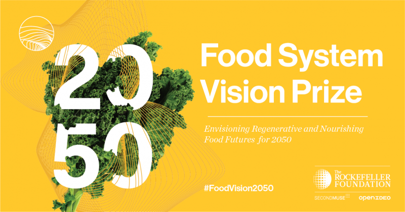 Rockefeller Foundation Food System Vision Prize 2020 (Total prize of $2,000,000)