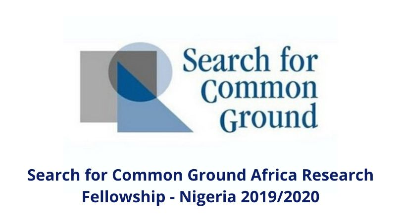 Search for Common Ground Africa Research Fellowship – Nigeria 2019/2020 (Stipend available)