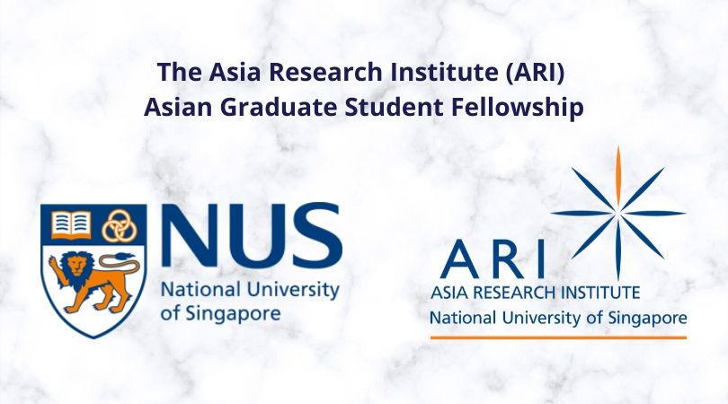 The Asia Research Institute (ARI) – 2020 Asian Graduate Student Fellowship and Forum (Funded)