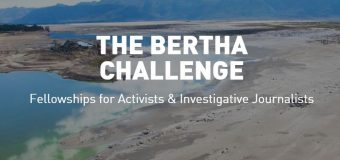 Bertha Challenge Fellowship 2020 for Activists and Investigative Journalists (Funding available)