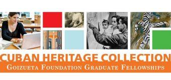 Goizueta Foundation Graduate Fellowship Program 2020-2021 at the Cuban Heritage Collection (Funded)