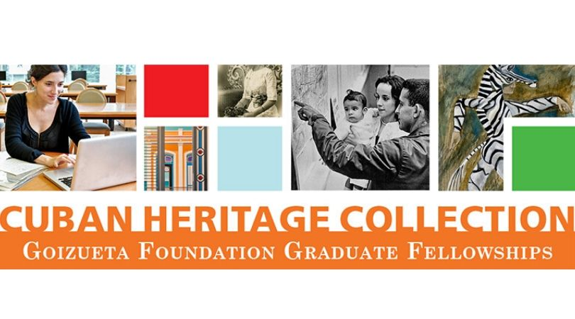 Goizueta Foundation Graduate Fellowship Program 2020-2021 at the Cuban Heritage Collection (Funded)