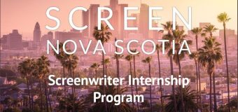 Screen Nova Scotia Screenwriter Internship Program 2019/2020 (Funded)