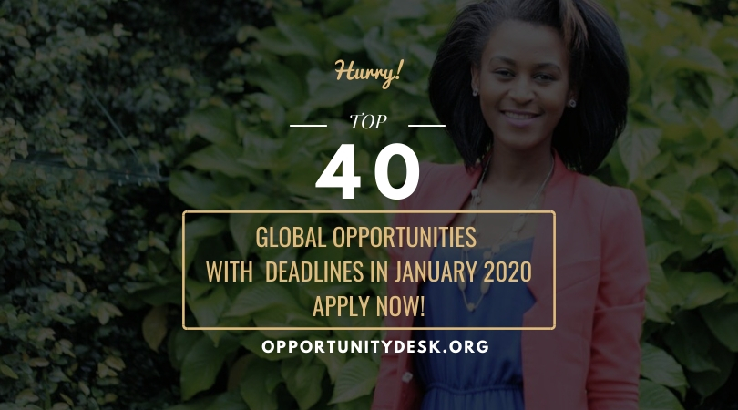 40 Global Opportunities with deadlines in January 2020!