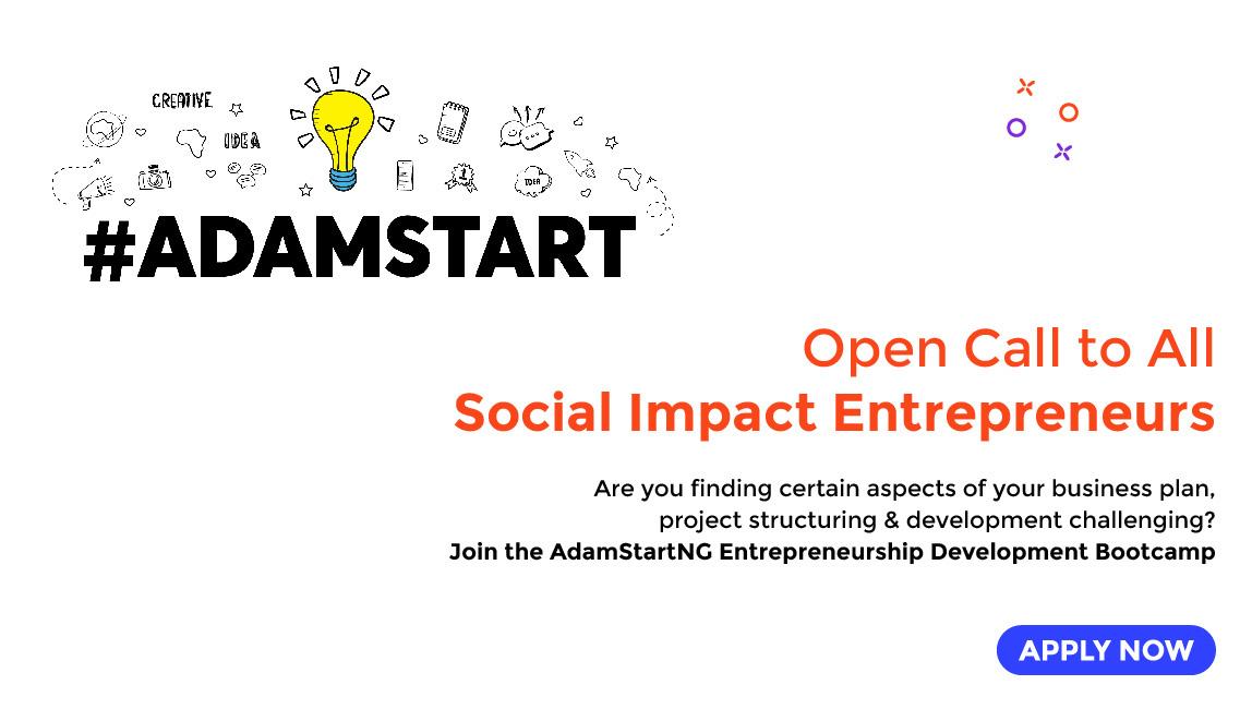 Call for Applications: AdamStartNG Enterprise Bootcamp 2020 for Social Impact Entrepreneurs in Nigeria