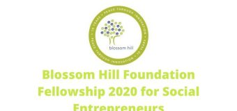 Blossom Hill Foundation Fellowship 2020 for Social Entrepreneurs (up to $50,000)