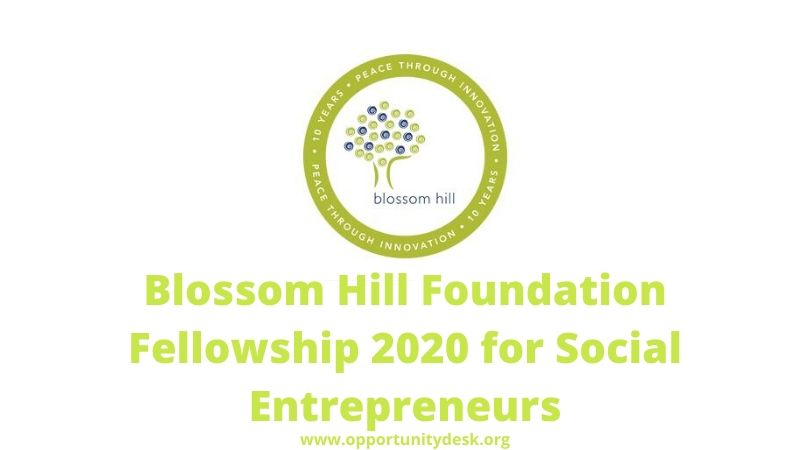Blossom Hill Foundation Fellowship 2020 for Social Entrepreneurs (up to $50,000)