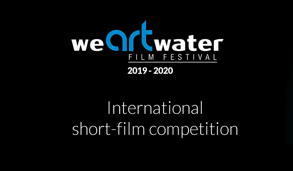 We Art Water International Short Film Festival 2019-2020 (€10,000 in prizes)