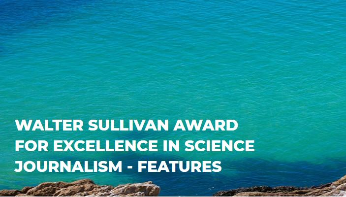 AGU Walter Sullivan Award for Excellence in Science Journalism – Features 2020 ($5,000 Monetary prize)